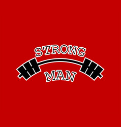strong man logo for your fitness club black vector image