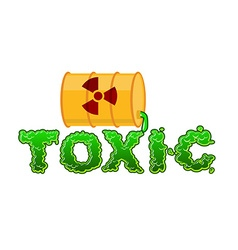 Toxic lettring Liquid green letters and barrel of vector