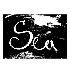 chalk texture word sea vector image