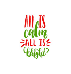 all is calm all is bright hand lettering vector image