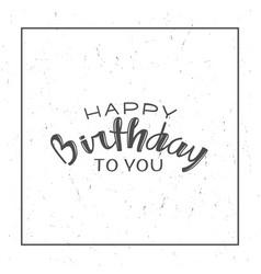 happy birthday large grunge postcard vector image