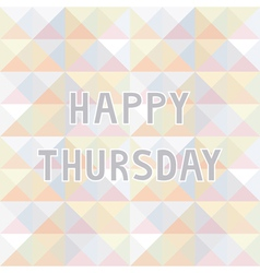 Happy Thursday background2 vector image vector image