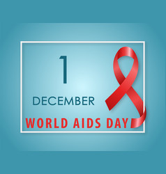 aids awareness symbol red ribbon with text 1st vector image