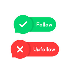 red and green follow and unfollow bubble vector image