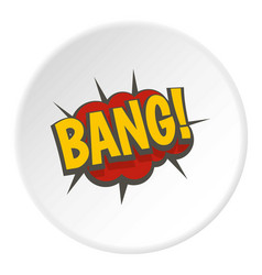 Bang comic book explosion icon circle vector