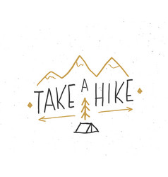 Take a hike lettering handwritten sign hand drawn vector