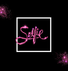 Pink glitter selfie concept on off black vector