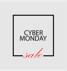 cyber monday sale banner or poster frame with vector image