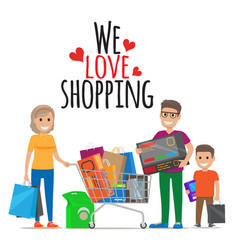 We love shopping family shopping vector