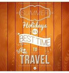 Summer holidays poster on a wooden background vector image vector image
