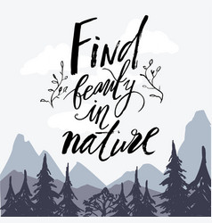 Find beauty in nature hand drawn wilderness vector