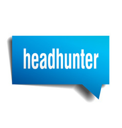 Headhunter blue 3d speech bubble vector