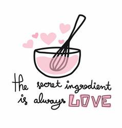 Secret ingredient is always love vector
