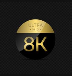 8k ultra hd icon vector image