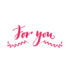 hand drawn lettering for you pink background vector image