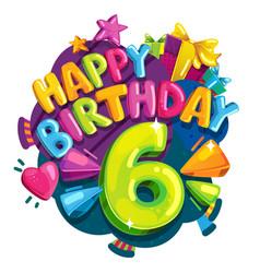 happy birthday six years vector image