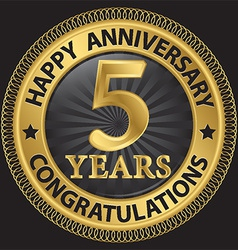 5 years happy anniversary congratulations gold vector image