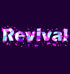 Revival text with flying triangles interference vector