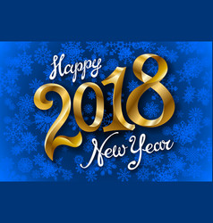 happy new year 2018 lettering on blue snowflakes vector image