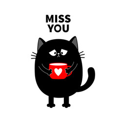 Miss you cat kitten holding coffee cup sad grumpy vector