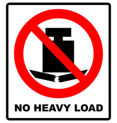 No heavy load do not place heavy objects on vector
