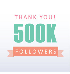 500k followers thank you number with banner vector