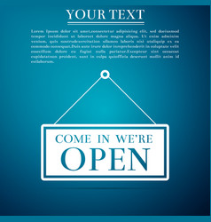 hanging sign with text come in were open icon vector image