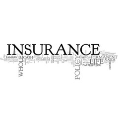 whole life insurance a premium for life text word vector image