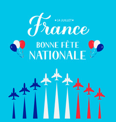 Bonne fete nationale happy national day in french vector