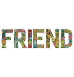 word friend decorative zentangle object vector image