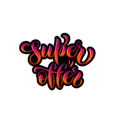 drawn art calligraphy logotype super offer vector image