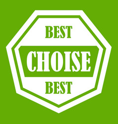 Best choise label icon green vector