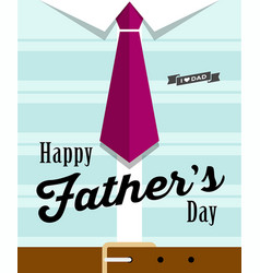 Happy fathers day necktie with blue shirt vector
