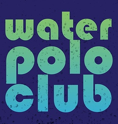 with signature water polo club in flat des vector image
