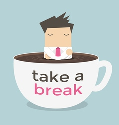 Businessman take a break in a coffee cup vector image vector image