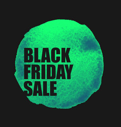 Black friday sale poster with green watercolor vector