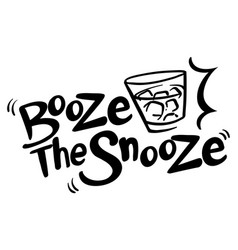 English phrase for booze the snooze vector
