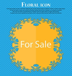 For sale sign icon Real estate selling Floral flat vector