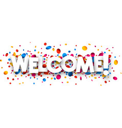 welcome background with colorful confetti vector image