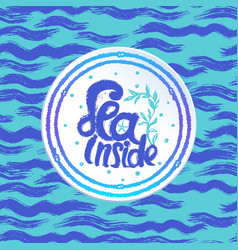 ink hand drawn sea lettering on abstract sea vector image vector image