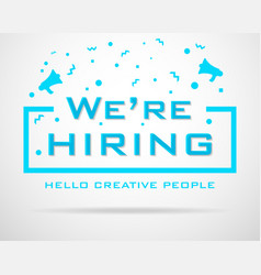we are hiring poster for staff recruitment agency vector image