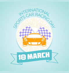 18 march international sports car racing day vector image
