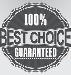 Best choice guaranteed retro label vector
