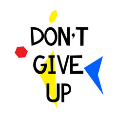 Do not give up stamp on white vector