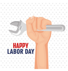 happy labor day hand worker holding tool poster vector image