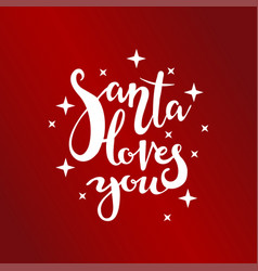 santa loves you poster vector image