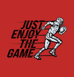 T shirt design just enjoy game with football vector
