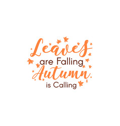 leaves are falling autumn are calling quote vector image