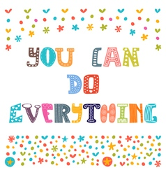 You can do everything Cute hand drawn postcard vector image