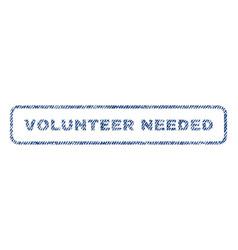 volunteer needed textile stamp vector image vector image